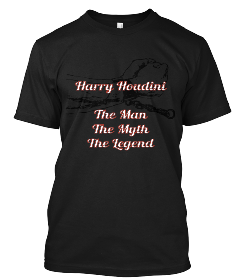 Houdini_Man_Myth_Legend-T_Shirt