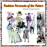 Fashion Forecasts of the Future - FROM THE PAST!